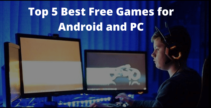 Top 5 Best Free Games for Android and PC