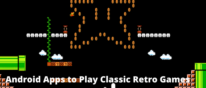Android Apps to Play Classic Retro Games