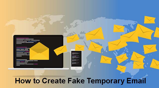 How to Create Fake Temporary Email Address for Verification Purposes